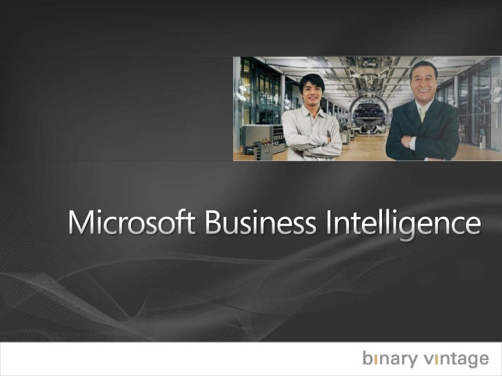 Microsoft Business Intelligence - Practical Approach & Overview