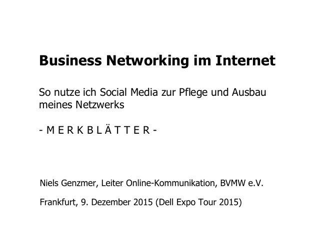 Business Networking im Internet So nutze ich Social Media zur Pflege und Ausbau meines Netzwerks - M E R K B L Ä T T E R -