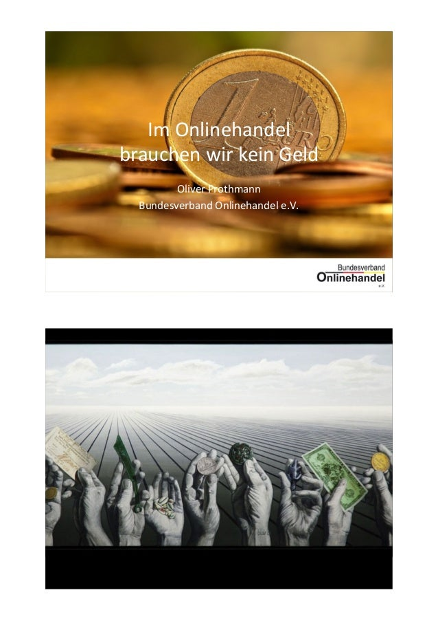 Im#Onlinehandel## brauchen#wir#kein#Geld# Oliver#Prothmann# Bundesverband#Onlinehandel#e.V.# 3#