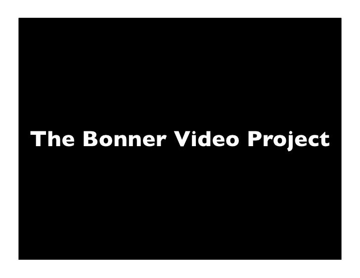 The Bonner Video Project
