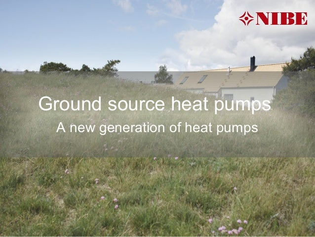Ground source heat pumps A new generation of heat pumps