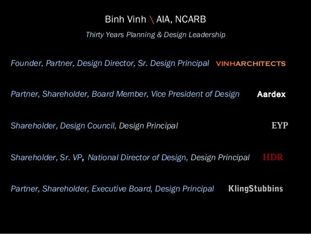 Binh Vinh  AIA, NCARB Thirty Years Planning & Design Leadership Founder, Partner, Design Director, Sr. Design Principal VI...
