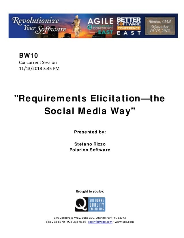 """BW10 ConcurrentSession 11/13/20133:45PM       """"Requirements Elicitation—the Social Media Way""""     Presente..."""