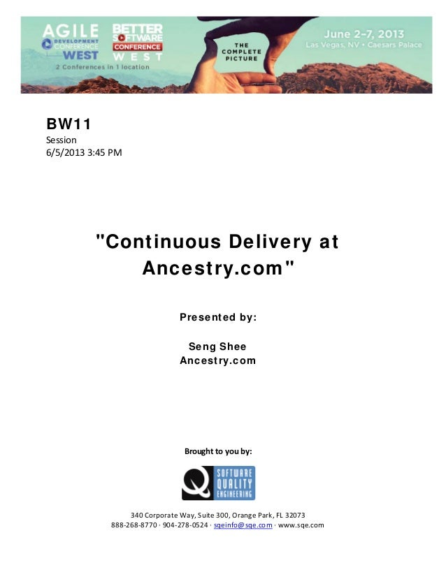 """BW11 Session 6/5/20133:45PM         """"Continuous Delivery at Ancestry.com""""     Presented by: Seng Shee A..."""