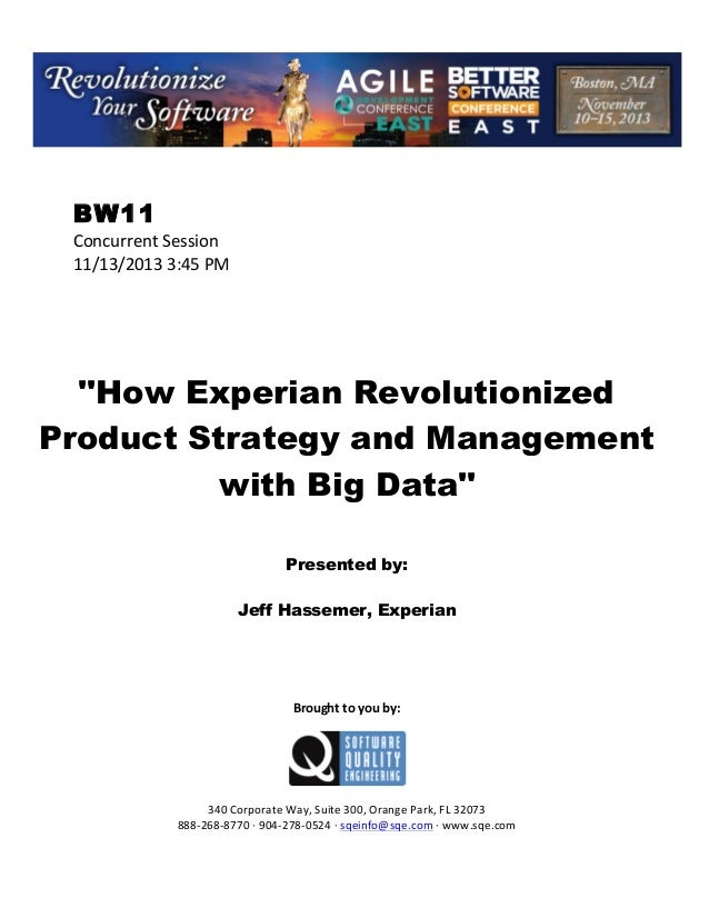 """!  BW11 Concurrent!Session! 11/13/2013!3:45!PM! ! ! ! ! ! !  """"How Experian Revolutionized Product Strategy and Management ..."""
