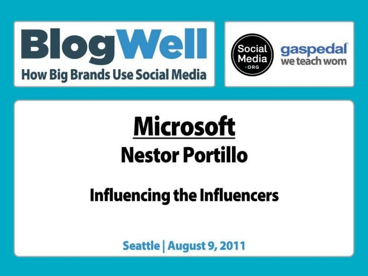 BlogWell Seattle Case Study: Microsoft, presented by Nestor Portillo