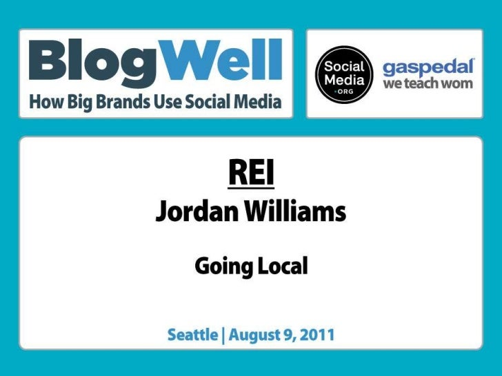 BlogWell Seattle Case Study: REI, presented by Jordan Williams