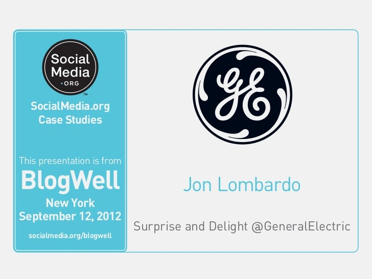BlogWell New York Social Media Case Study: GE, presented by Jon Lombardo