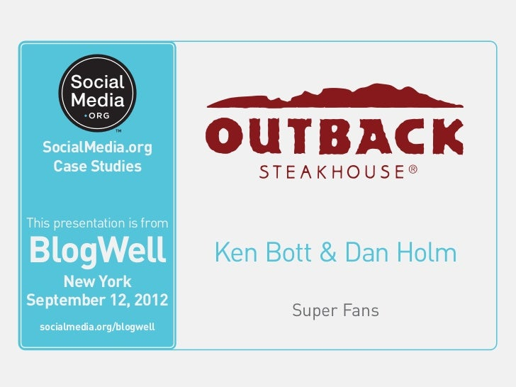 BlogWell New York Social Media Case Study: Outback Steakhouse, presented by Ken Bott & Dan Holm
