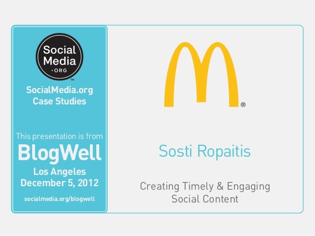 BlogWell Los Angeles Social Media Case Study: McDonald's, presented by Sosti Ropaitis