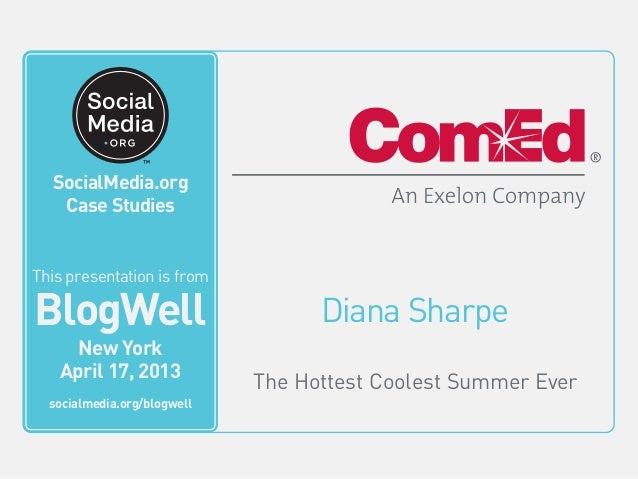 BlogWell New York Social Media Case Study: ComEd, presented by Diana Sharpe