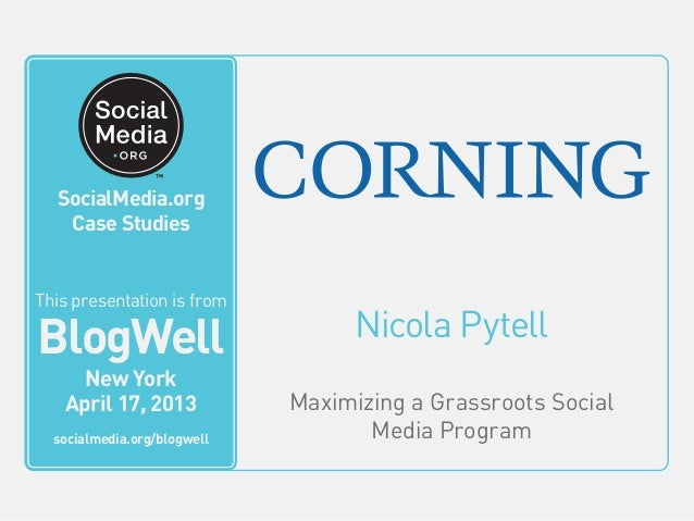 BlogWell New York Social Media Case Study: Corning, presented by Nicola Pytell
