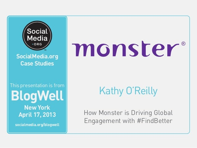 BlogWell New York Social Media Case Study: Monster, presented by Kathy O'Reilly