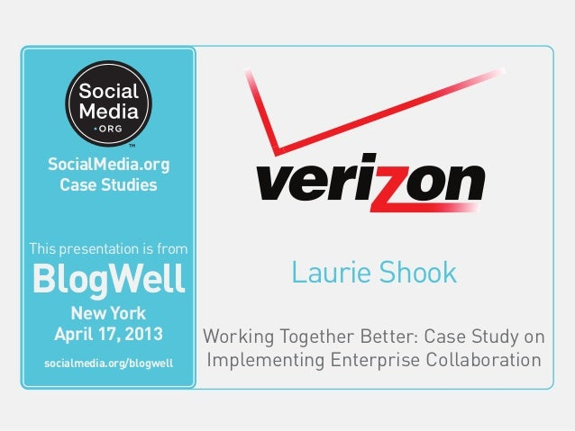 BlogWell New York Social Media Case Study: Verizon, presented by Laurie Shook