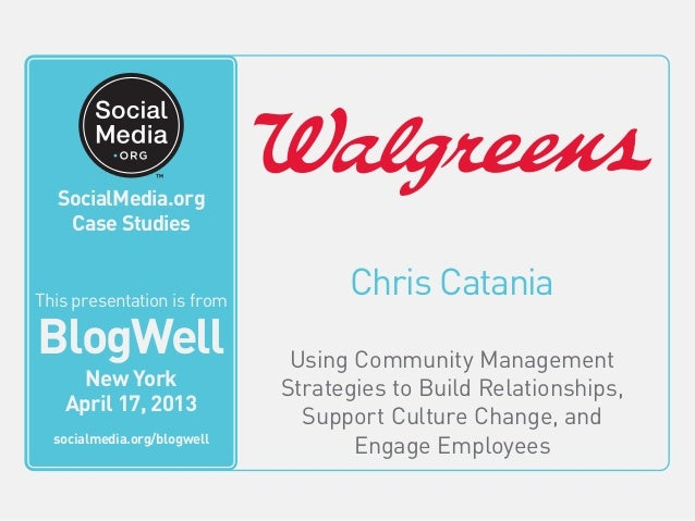 BlogWell New York Social Media Case Study: Walgreens, presented by Chris Catania