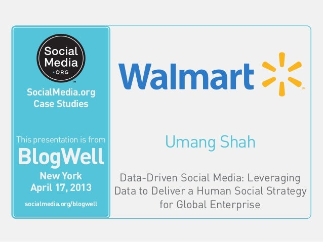 BlogWell New York Social Media Case Study: Walmart, presented by Umang Shah