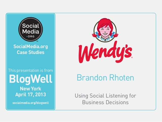 BlogWell New York Social Media Case Study: Wendy's, presented by Brandon Rhoten