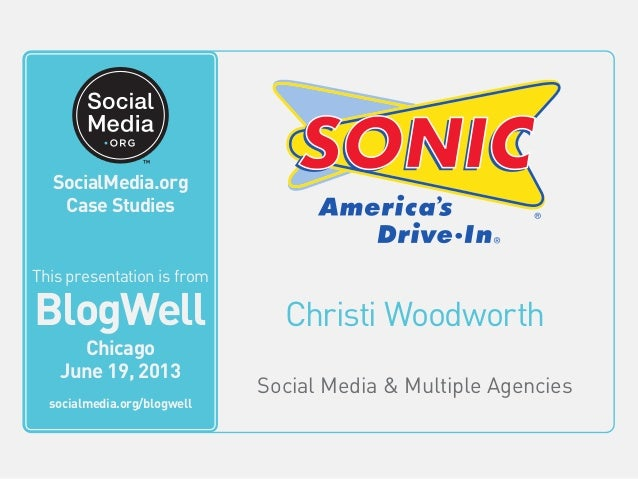 BlogWell Chicago Social Media Case Study: Sonic Drive-In, presented by Christi Woodworth
