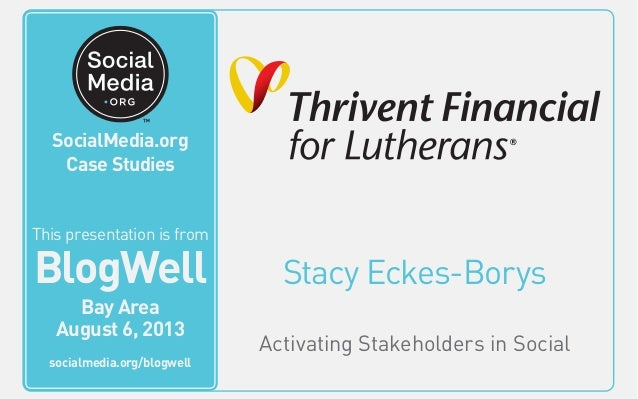 BlogWell Bay Area Social Media Case Study: Thrivent Financial, presented by Stacy Eckes-Borys