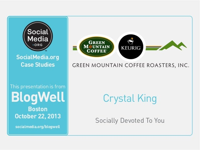 BlogWell Boston Social Media Case Study: Green Mountain Coffee Roasters, presented by Crystal King