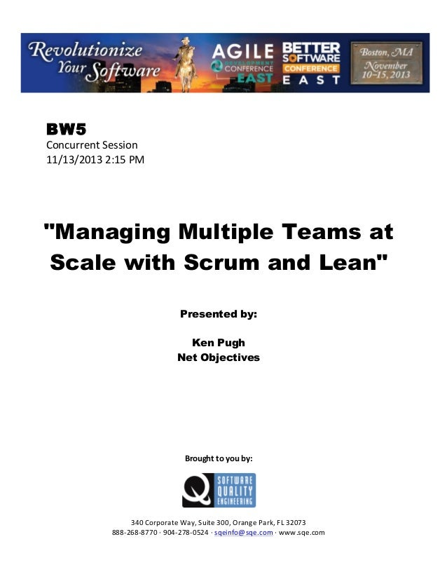 "!  BW5  Concurrent!Session! 11/13/2013!2:15!PM! ! ! ! ! !  ""Managing Multiple Teams at Scale with Scrum and Lean"" ! ! !  P..."