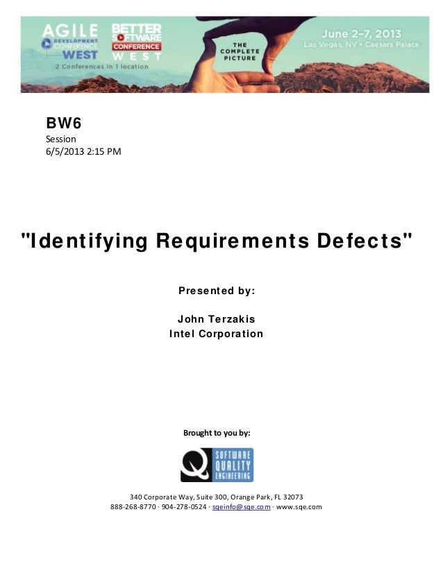 """BW6 Session 6/5/20132:15PM         """"Identifying Requirements Defects""""     Presented by: John Terzakis I..."""