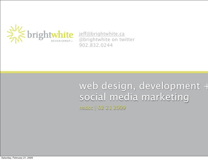 je@brightwhite.ca                               @brightwhite on twitter                               902.832.0244        ...