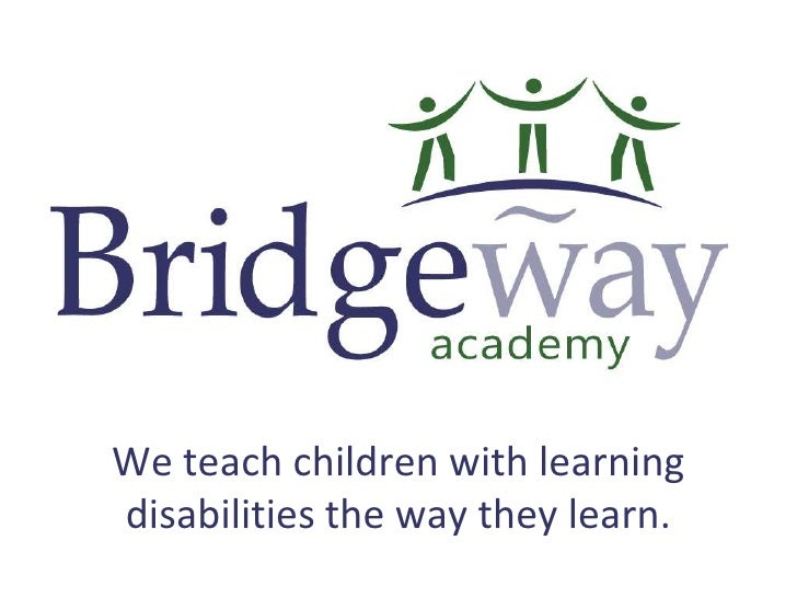 We teach children with learning disabilities the way they learn.<br />