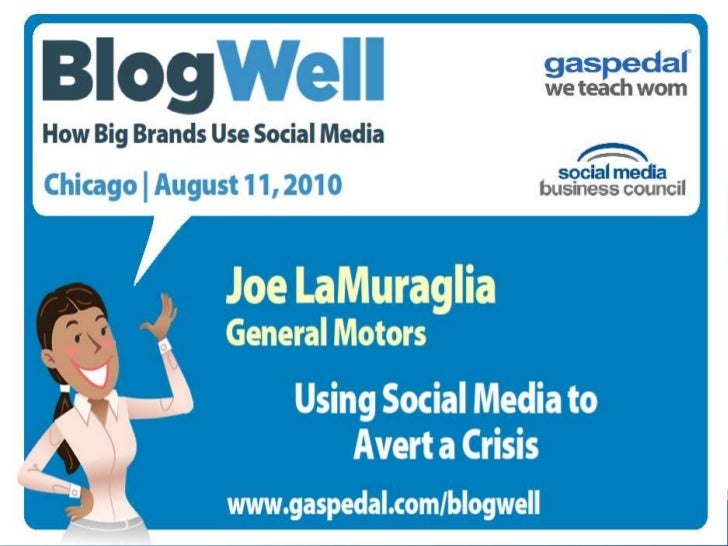 BlogWell Chicago Social Media Case Study: General Motors, presented by Joe LaMuraglia