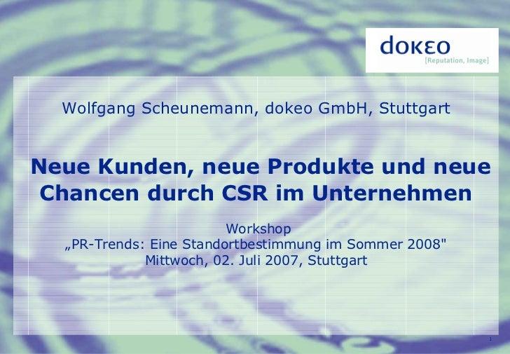 Wolfgang Scheunemann, dokeo GmbH, Stuttgart   Neue Kunden, neue Produkte und neue  Chancen durch CSR im Unternehmen       ...
