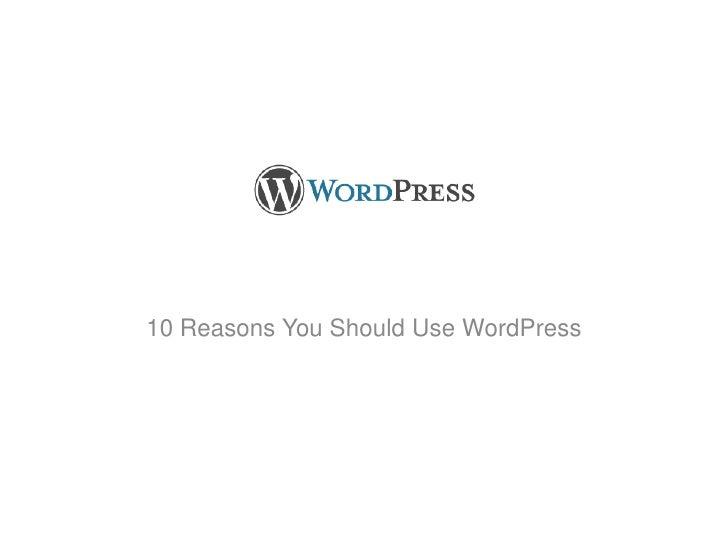 10 Reasons You Should Use WordPress