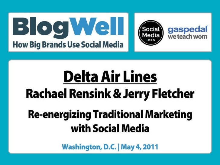 BlogWell DC Social Media Case Study: Delta Air Lines, presented by Rachael Rensink & Jerry Fletcher