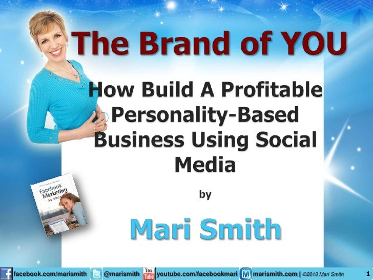 The Brand of YOU<br />How Build A Profitable <br />Personality-Based Business Using Social Media<br />by<br />Mari Smith<b...