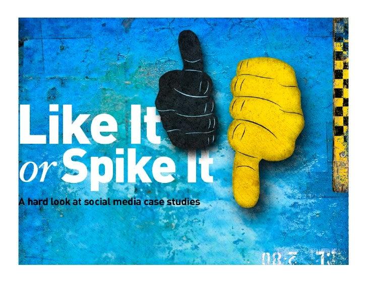Like It Or Spike it: Social Media Case Studies