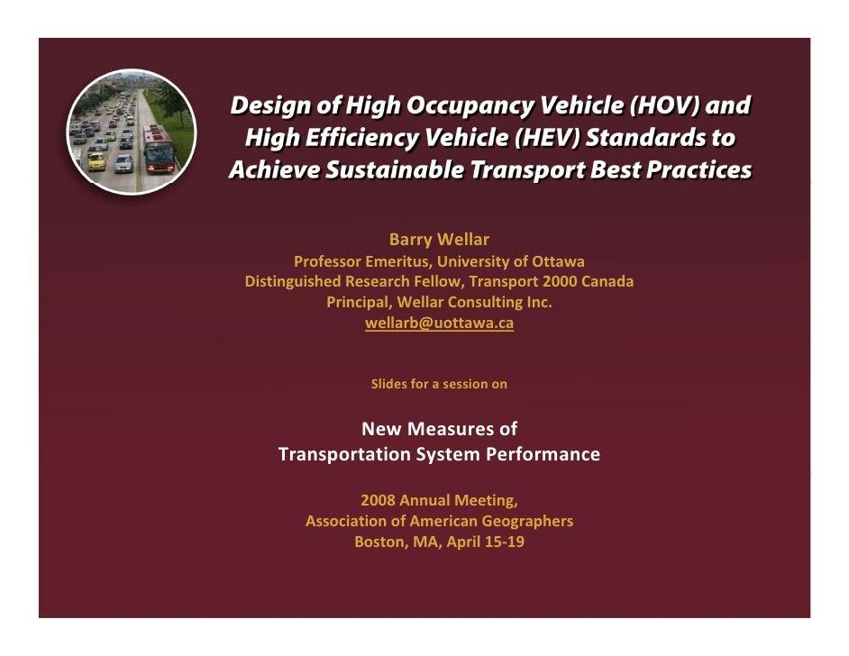 BarryWellar        ProfessorEmeritus,UniversityofOttawa DistinguishedResearchFellow,Transport2000Canada         ...