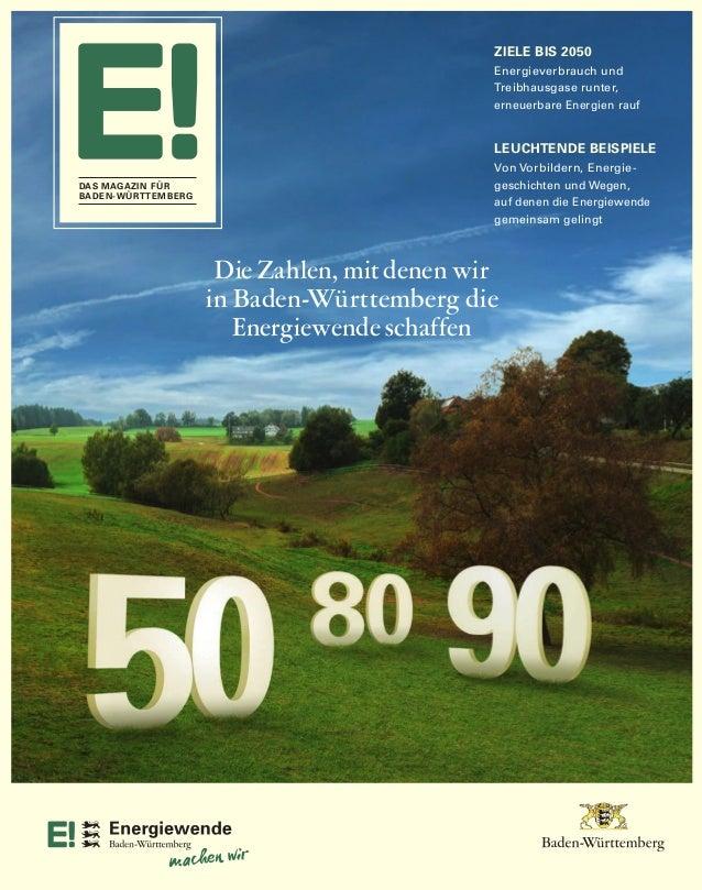 E! ERÖRTERT 4 | DAS MAGAZIN FÜR BADEN-WÜRTTEMBERG E! ERÖRTERT Die Zahlen, mit denen wir in Baden-Württemberg die Energiewe...