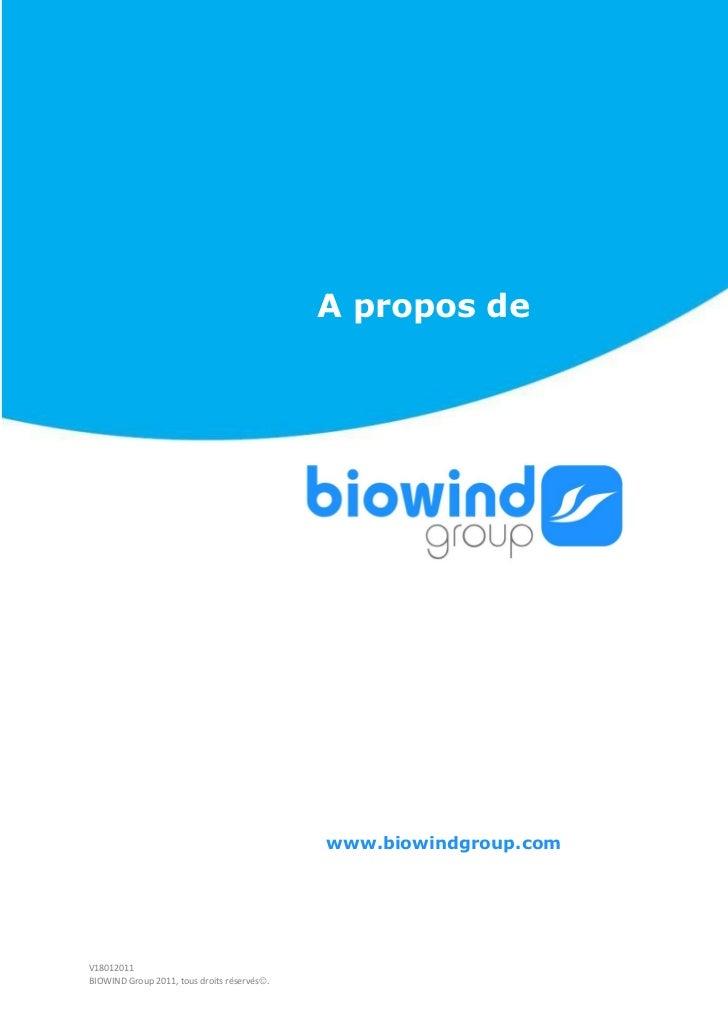 A propos de                                             www.biowindgroup.comV18012011BIOWIND Group 2011, tous droits réser...