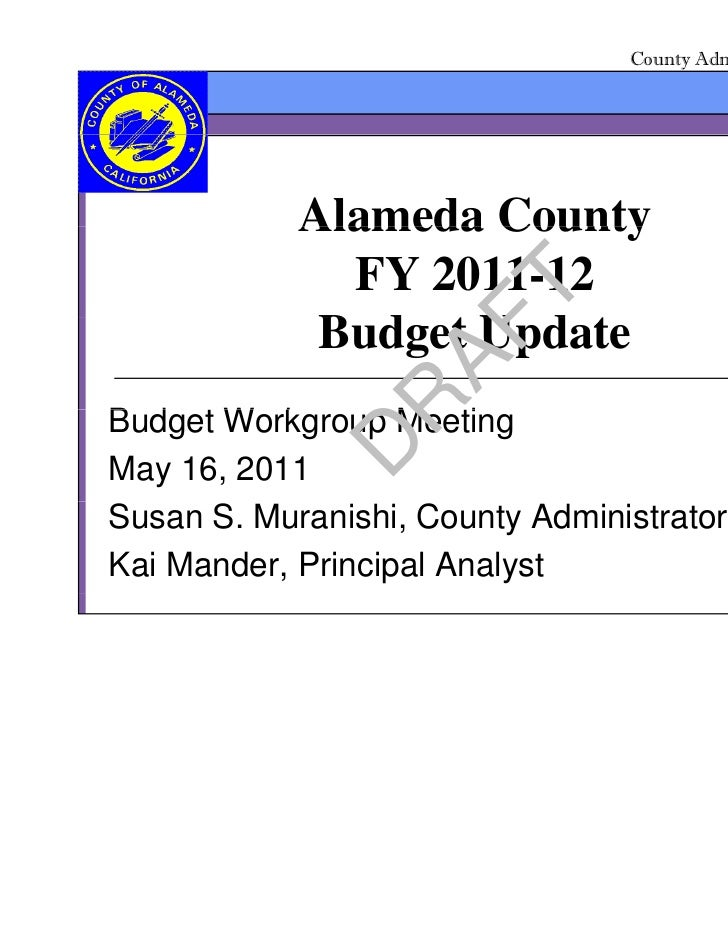 Alameda County Budget Workgroup May 16, 2011