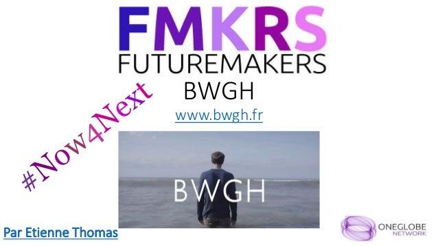 BWGH www.bwgh.fr Par Etienne Thomas