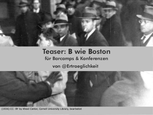 Teaser: B wie Boston für Barcamps & Konferenzen von @Ertraeglichkeit  (1936) CC: BY by Kheel Center, Cornell University Li...