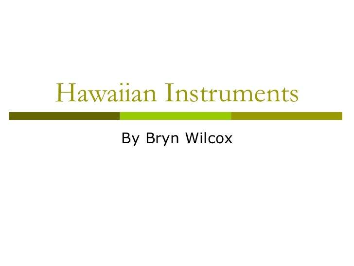 Bwilcox hawaiian instruments