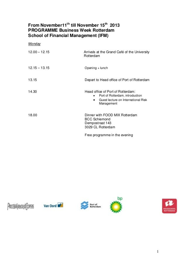 1 From November11th till November 15th 2013 PROGRAMME Business Week Rotterdam School of Financial Management (IFM) Monday ...
