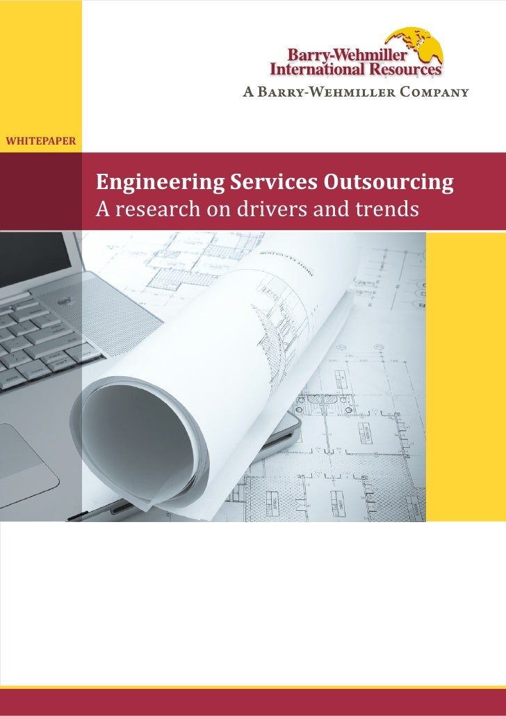 WHITEPAPER             Engineering Services Outsourcing             A research on drivers and trends