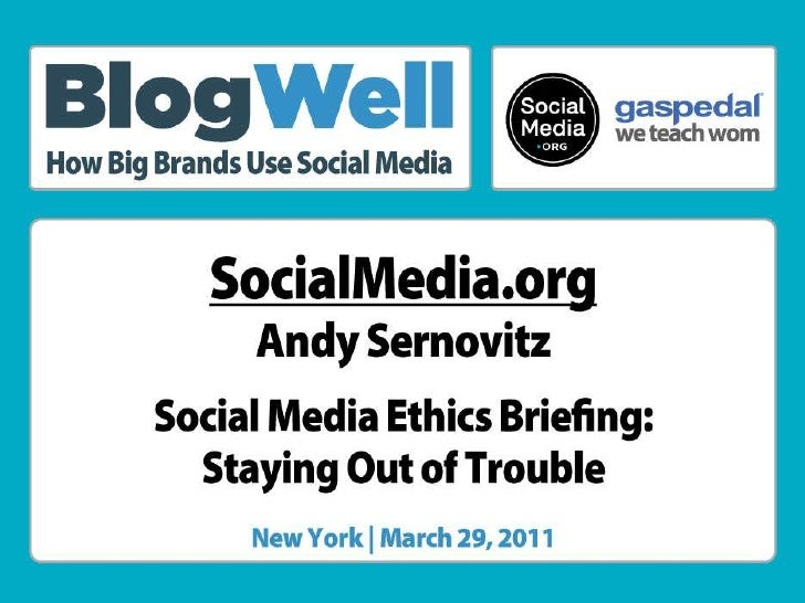 BlogWell New York Social Media Ethics Briefing: Staying Out of Trouble, presented by Andy Sernovitz
