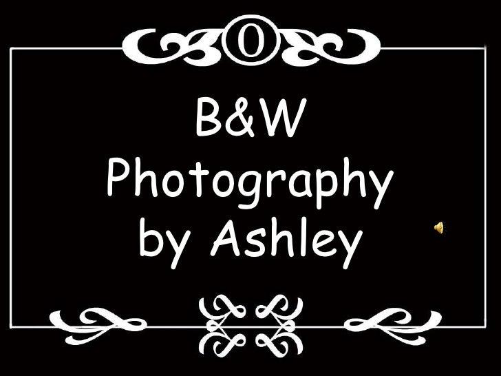 B&W Photography by Ashley <br />