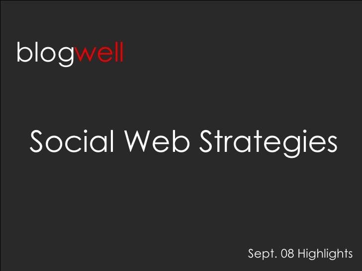 Social Web Strategies blog well Sept. 08 Highlights