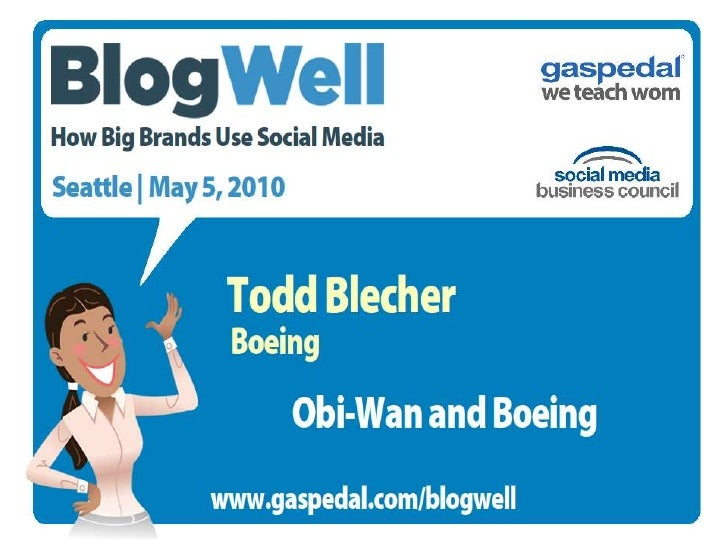BlogWell Seattle Social Media Case Study: Boeing, presented by Todd Blecher