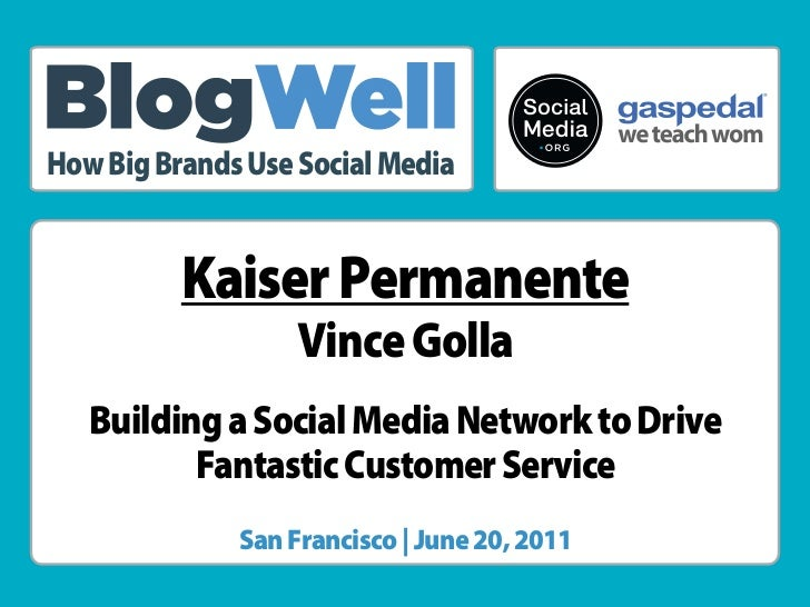 BlogWell San Francisco Case Study: Kaiser Permanente, presented by Vince Golla