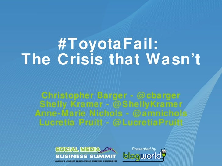 #ToyotaFail:  The Crisis that Wasn't Christopher Barger - @cbarger Shelly Kramer - @ShellyKramer Anne-Marie Nichols - @amn...