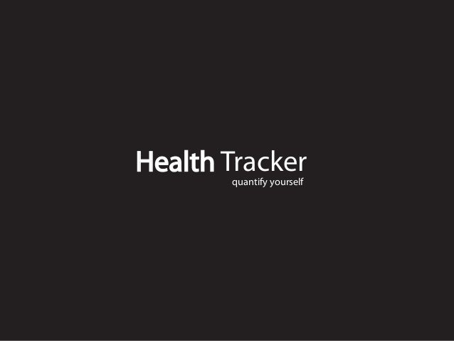 Health Trackerquantify yourself